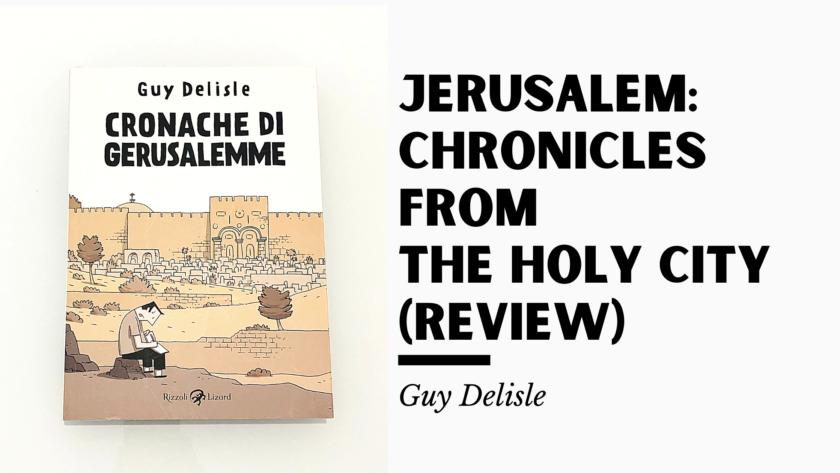 Jerusalem: Chronicles from the Holy City - Guy Delisle